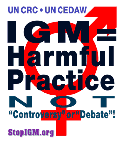 IGM = Harmful Practice, NOT 'Controversy' or 'Debate'!